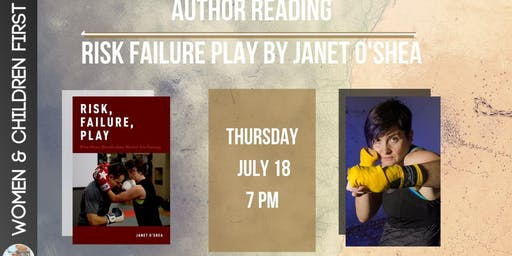Author Reading & Demo: RISK, FAILURE, PLAY by Janet O'Shea