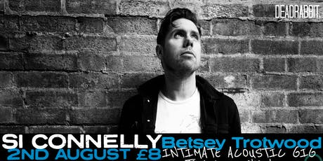 Si Connelly - Intimate Acoustic Performance tickets