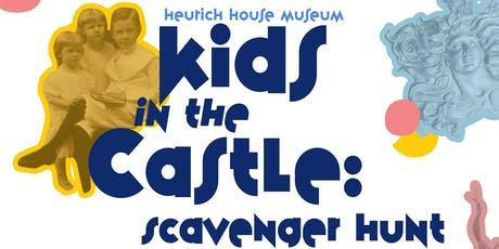Kids in the Castle: Scavenger Hunt  tickets