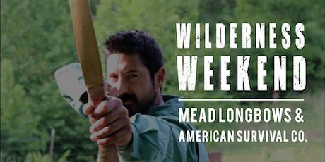 Wilderness Weekend (Mead Longbows & American Survival Co) tickets