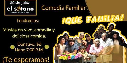 Comedia: ¡Que Familia!