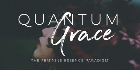 Quantum Grace 2.0 - The Feminine Experience by Sri Namaste Moore tickets