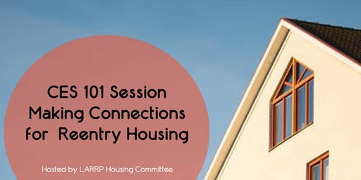 CES 101 Session Making the Connections for Reentry Housing
