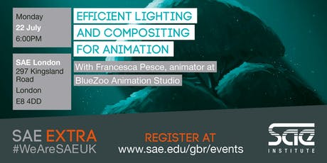SAE EXTRA (LDN): Lighting and Composition with Francesca Pesce of Blue Zoo Animation tickets