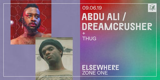 Abdu Ali + Dreamcrusher @ Elsewhere (Zone One)