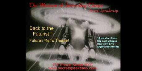 Museum of Interesting Things Back to the Futurist Secret Speakeasy July 28th 6pm tickets