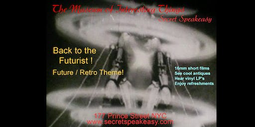 Museum of Interesting Things Back to the Futurist Secret Speakeasy July 28th 6pm