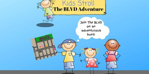 Kids Stroll: The BLVD Adventure