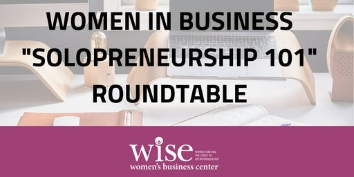 """Start with a Side Hustle:"" Women in Business ""Solopreneurship 101"" Roundtable"