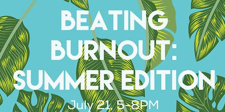 BEATING BURNOUT: summer edition tickets
