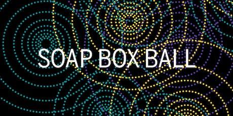 SOAP BOX BALL 2019 tickets