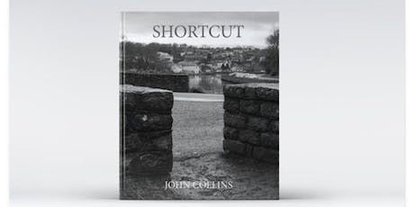 """Shortcut"" Book Launch / John Collins in the Boathouse Gallery tickets"