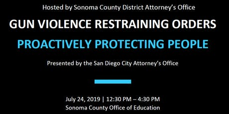 Gun Violence Restraining Orders: Proactively Protecting People - Sonoma County tickets