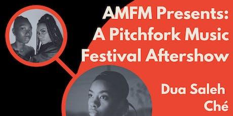 AMFM Presents A Pitchfork Music Festival Aftershow with Dua Saleh / Ché  / Mother Nature / DJ Bonita Appleblunt @ The Empty Bottle tickets