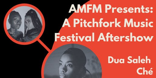 AMFM Presents A Pitchfork Music Festival Aftershow with Dua Saleh / Ché  / Mother Nature / DJ Bonita Appleblunt @ The Empty Bottle