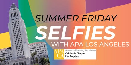 Summer Friday Selfies with APA Los Angeles  tickets