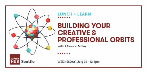 Lunch + Learn: Building Your Creative & Professional Orbits