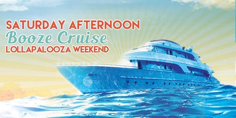 Yacht Party Chicago's Saturday Afternoon Booze Cruise (Lollapalooza Wknd) tickets