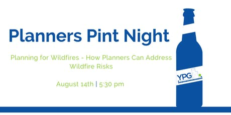 YPG Planners Pint Night - Planning for Wildfires tickets
