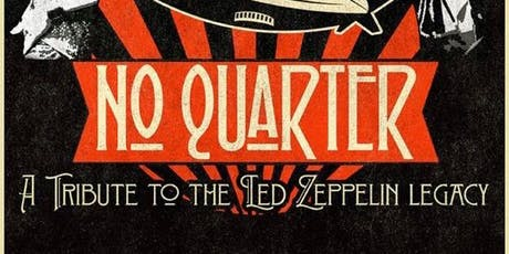 No Quarter: The Ultimate Legacy Tribute Led Zeppelin Band tickets