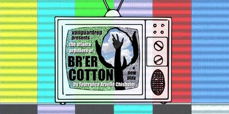 Br'er Cotton by Tearrance Arvelle Chisholm tickets