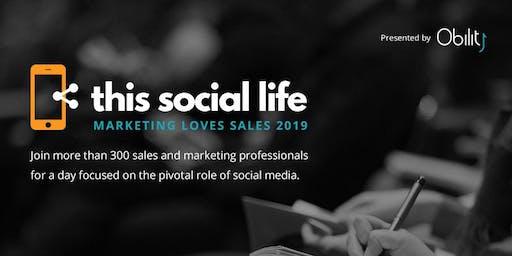 This Social Life | Marketing Loves Sales | 2019