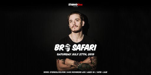 Bro Safari - Houston
