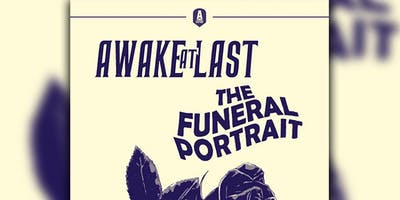 Awake At Last & The Funeral Portrait