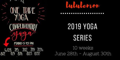 Friday Nights: FREE Heated Yoga Series - lululemon and One Tribe Yoga - Friday Nights All Summer! tickets