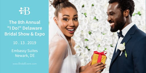 "The 8th Annual ""I Do!"" Delaware Bridal Show and Expo"
