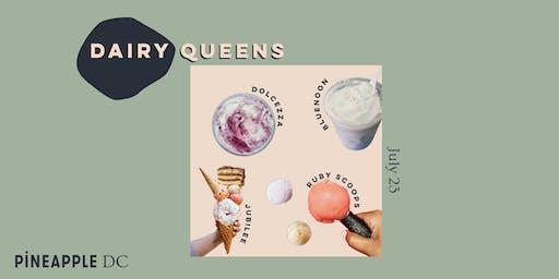 pineapple dc presents: dairy queens