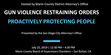 Gun Violence Restraining Orders: Proactively Protecting People - Marin County tickets