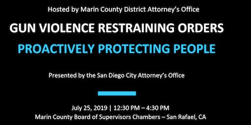 Gun Violence Restraining Orders: Proactively Protecting People - Marin County