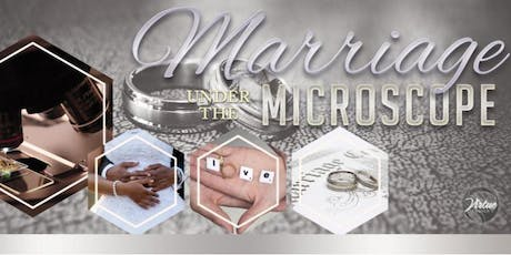 Marriage Under The Microscope tickets