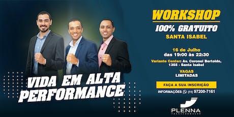 Workshop - VIDA EM ALTA PERFORMANCE - 16/07 SANTA ISABEL - SP ingressos