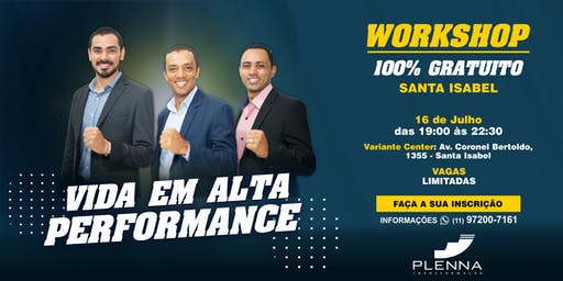 Workshop - VIDA EM ALTA PERFORMANCE - 16/07 SANTA ISABEL - SP