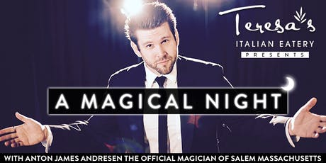 Teresa's Italian Eatery presents: A night of Magic, with The Official Magician of Salem Massachusetts - Anton James Andresen tickets