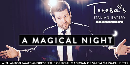 Teresa's Italian Eatery presents: A night of Magic, with The Official Magician of Salem Massachusetts - Anton James Andresen