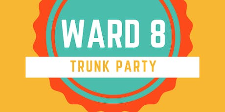 Ward 8 Trunk Party tickets
