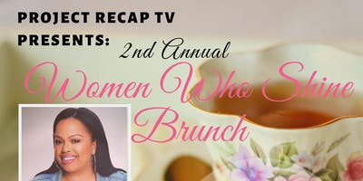 Project Recap TV Presents: 2nd Annual Women Who Shine Brunch