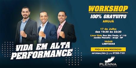Workshop - VIDA EM ALTA PERFORMANCE - 17/07 ARUJÁ - SP ingressos