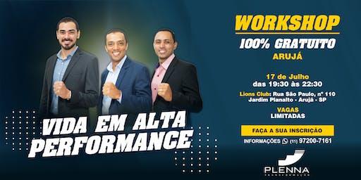 Workshop - VIDA EM ALTA PERFORMANCE - 17/07 ARUJÁ - SP