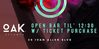 $15 OPEN BAR UNTIL 12:30 : XO SATURDAYS AT THE BRAND NEW OAK ATLANTA.... NO COVER WITH RSVP!!!