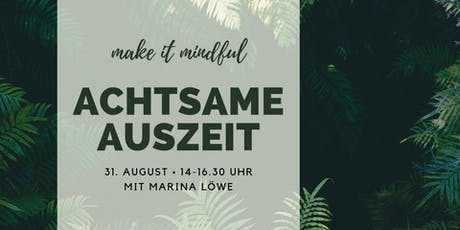 Make it Mindful! Deine achtsame Auszeit Tickets
