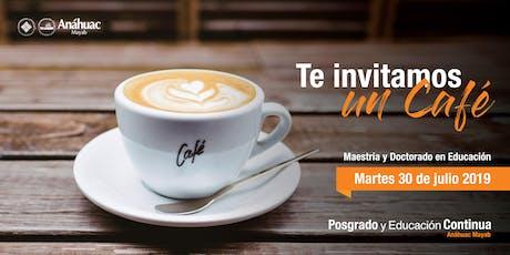 Café Informativo - Maestría y Doctorado en Educación boletos