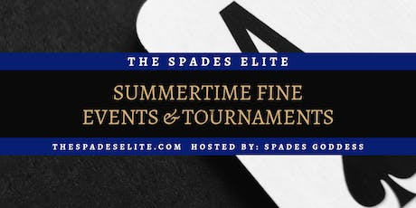 The Spades Elite; presents: Summertime Fine | Weekly Spades Meetups tickets