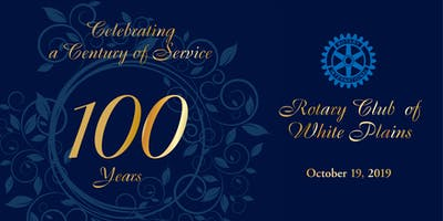 Rotary Club of White Plains 100th Anniversary Gala
