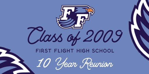 First Flight High School Class of 2009's 10 Year Reunion