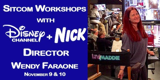 Disney & Nick Director, Wendy Faraone's Sitcom Workshops (SYDNEY TO THE MAX, RAVEN'S HOME, LIV & MADDIE)