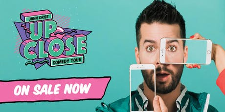 John Crist: Up Close Tour - Special Event tickets